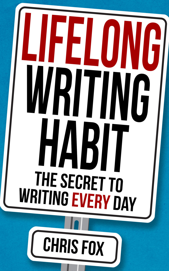 """Book cover for """"Lifelong Writing Habit: The Secret to Writing Every Day"""" by Chris Fox"""